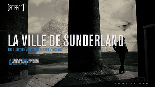the believers, sunderland city, épisode, paranormal, documentaire, saison 1, mystère, enquête, streaming, sandy lakdar,